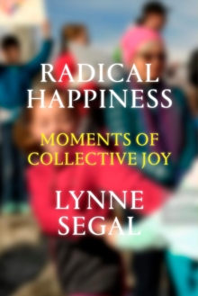 Image for Radical happiness  : moments of collective joy