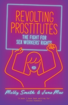 Image for Revolting prostitutes  : the fight for sex workers' rights