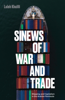Image for Sinews of war and trade  : shipping and capitalism in the Arabian Peninsula