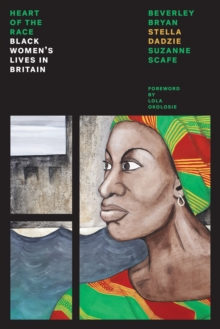 Image for The heart of the race  : black women's lives in Britain