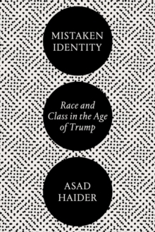 Image for Mistaken Identity : Race and Class in the Age of Trump