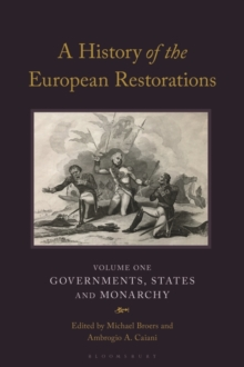 Image for A History of the European Restorations: Governments, States and Monarchy