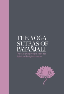 Image for The Yoga Sutras of Patanjali - Sacred Texts : The Essential Yoga Texts for Spiritual Enlightenment