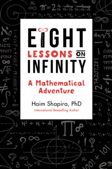 Image for Eight lessons on infinity  : a mathematical adventure
