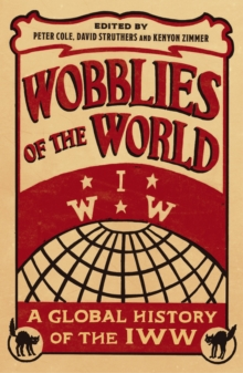 Image for Wobblies of the World: A Global History of the IWW