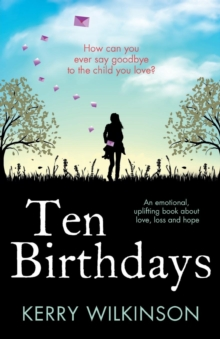 Image for Ten Birthdays : An Emotional, Uplifting Book about Love, Loss and Hope
