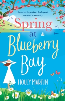 Image for Spring at Blueberry Bay : An utterly perfect feel good romantic comedy
