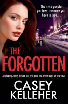 Image for The Forgotten : An absolutely gripping, gritty thriller novel