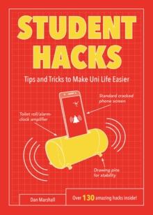 Image for Student hacks  : handy hints to make uni life easier