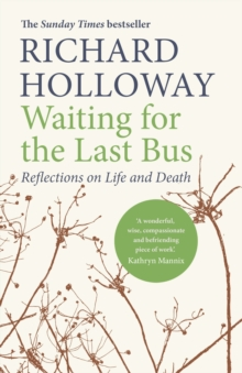 Image for Waiting for the last bus  : reflections on life and death