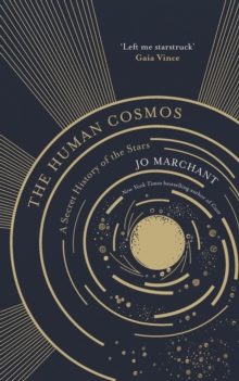 Image for The human cosmos  : a secret history of the stars