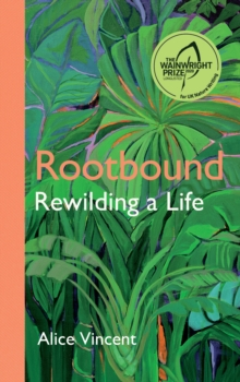 Image for Rootbound : Rewilding a Life