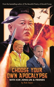 Image for Choose your own apocalypse with Kim Jong-un & friends