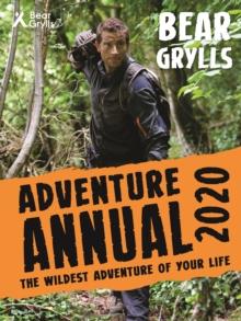 Bear Grylls adventure annual 2020 - Grylls, Bear
