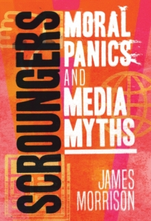 Image for Scroungers  : moral panics and media myths