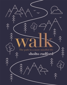 Image for Walk  : the path to a more mindful life