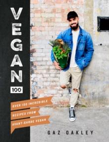 Image for Vegan 100  : over 100 incredible recipes from Avant-Garde Vegan