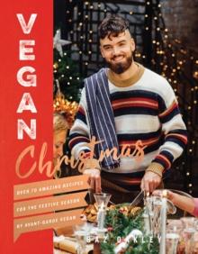 Image for Vegan Christmas  : over 70 amazing recipes for the festive season by Avant-Garde Vegan