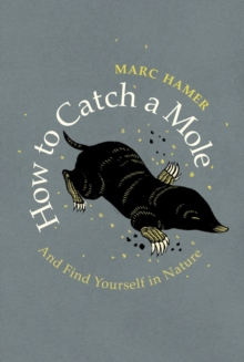 Image for How to catch a mole and find yourself in nature