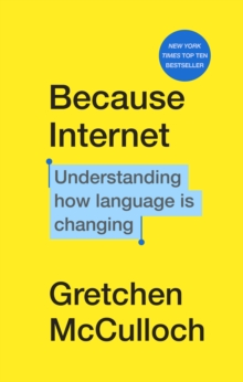 Image for Because internet  : understanding how language is changing