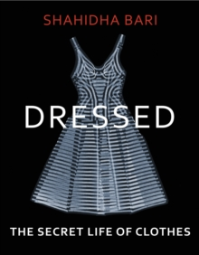 Image for Dressed : The Secret Life of Clothes