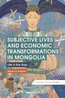 Image for Subjective Lives and Economic Transformations in Mongolia : Life in the Gap