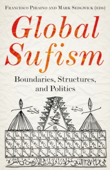 Image for Global sufism  : boundaries, structures and politics