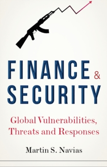 Image for Finance and security  : global vulnerabilities, threats and responses