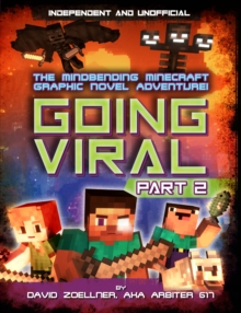 Image for Going viral  : the mindbending Minecraft graphic novel adventure!Part II