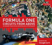 Image for Formula One circuits from above  : 28 legendary tracks in high-definition satellite photography