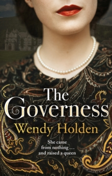 Image for The governess  : she came from nothing and raised a queen