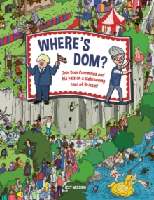 Image for Where's Dom?  : join Dom Cummings on a sightseeing tour of Britain
