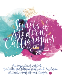 Image for Kirsten Burke's secrets of modern calligraphy  : an inspirational workbook to develop your lettering skills