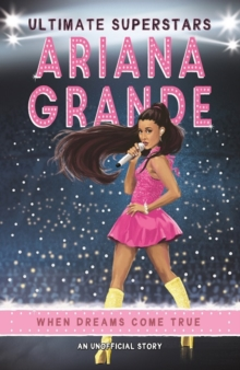 Image for Ariana Grande  : when dreams come true