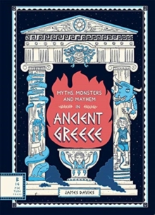 Myths, monsters and mayhem in ancient Greece - Davies, James