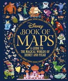 Image for Disney book of maps  : a guide to the magical worlds of Disney and Pixar