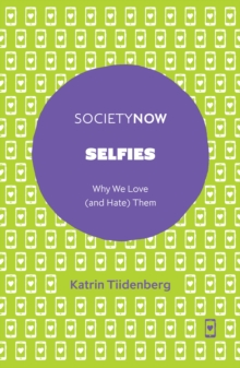 Image for Selfies  : why we love (and hate) them