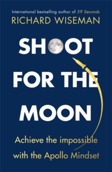 Image for Shoot for the moon  : achieve the impossible with the Apollo mindset