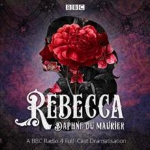 Image for Rebecca  : a BBC Radio 4 full-cast dramatisation