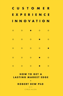 Image for Customer experience innovation  : how to get a lasting market edge