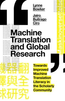 Image for Machine translation and global research  : towards improved machine translation literacy in the scholarly community