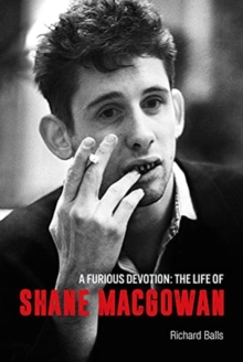 Image for A Furious Devotion : The Life of Shane MacGowan