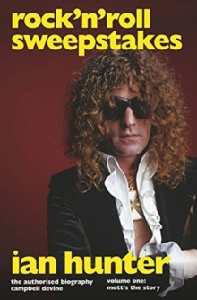 Image for Rock'n'Roll Sweepstakes : The Official Biography of Ian Hunter (Volume 1)