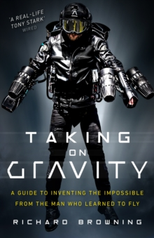 Image for Taking on gravity  : a rocket man's guide to inventing impossible things