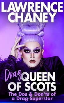 Image for (Drag) Queen of Scots : The dos & don'ts of a drag superstar