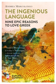 Image for The ingenious language  : nine epic reasons to love Greek