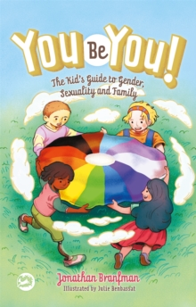 You be you!  : the kid's guide to gender, sexuality, and family - Branfman, Jonathan