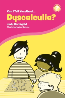 Can I tell you about dyscalculia?  : a guide for friends, family and professionals - Hornigold, Judy