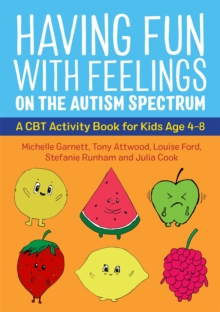 Image for Having Fun with Feelings on the Autism Spectrum : A CBT Activity Book for Kids Age 4-8