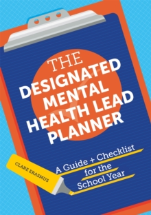 Image for The Designated Mental Health Lead Planner : A Guide and Checklist for the School Year
